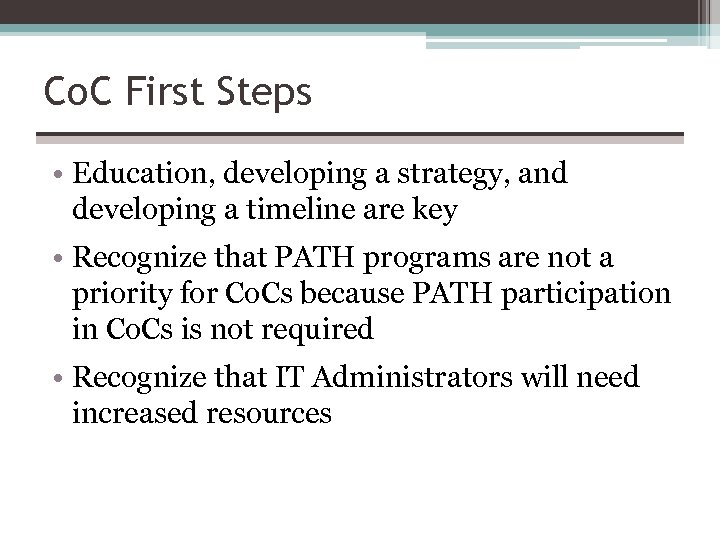 Co. C First Steps • Education, developing a strategy, and developing a timeline are