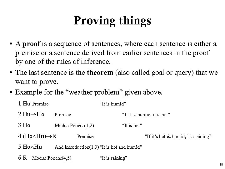 Proving things • A proof is a sequence of sentences, where each sentence is