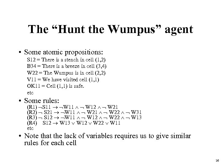 """The """"Hunt the Wumpus"""" agent • Some atomic propositions: S 12 = There is"""