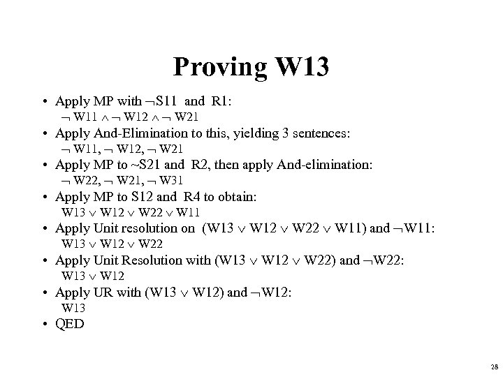 Proving W 13 • Apply MP with S 11 and R 1: W 11
