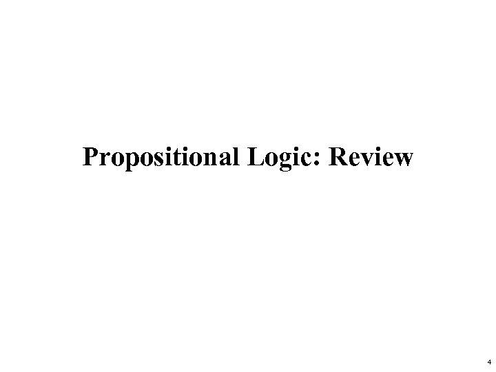 Propositional Logic: Review 4