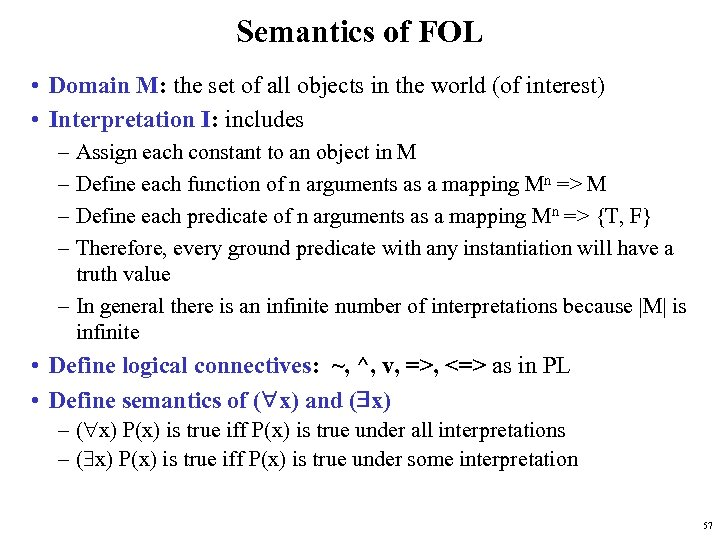 Semantics of FOL • Domain M: the set of all objects in the world