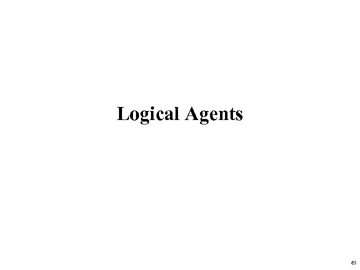 Logical Agents 65