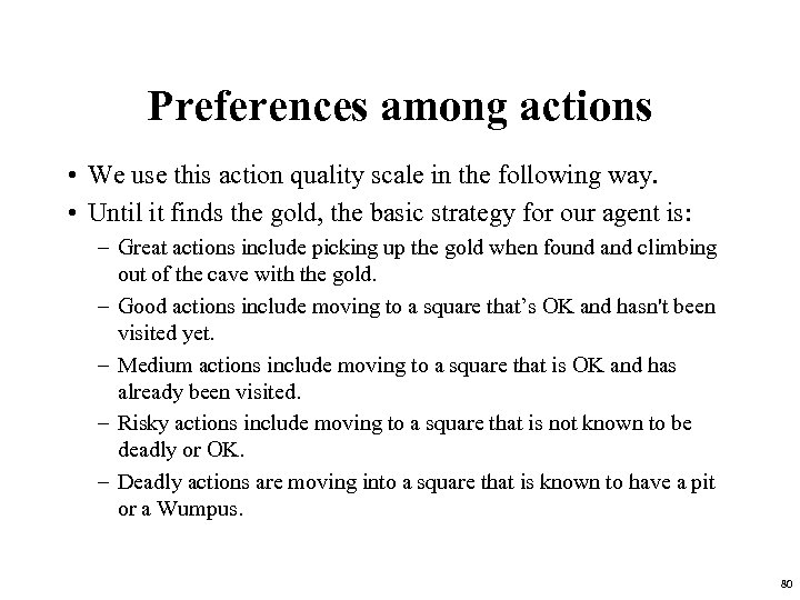 Preferences among actions • We use this action quality scale in the following way.