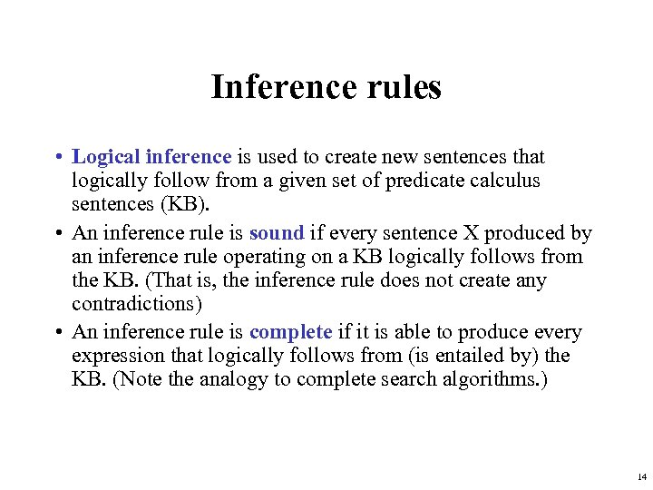 Inference rules • Logical inference is used to create new sentences that logically follow