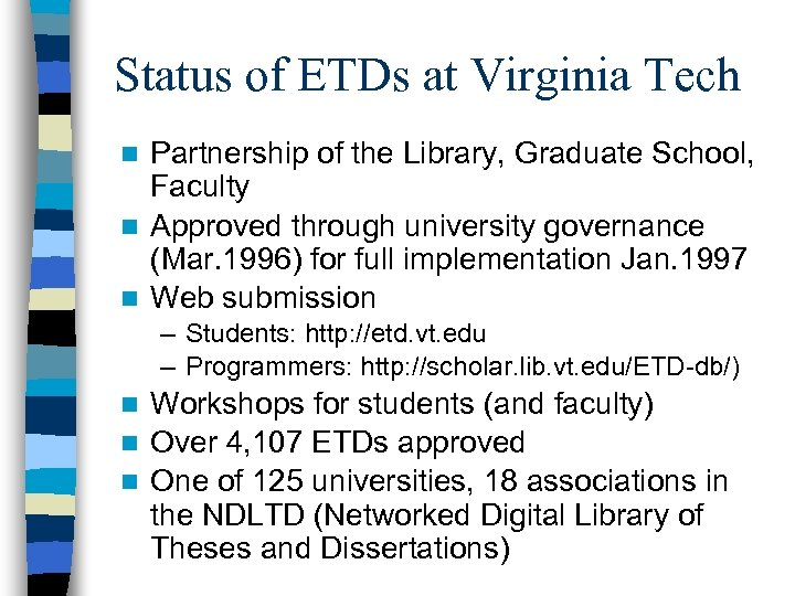 Status of ETDs at Virginia Tech Partnership of the Library, Graduate School, Faculty n