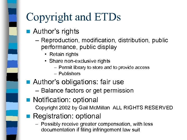 Copyright and ETDs n Author's rights – Reproduction, modification, distribution, public performance, public display