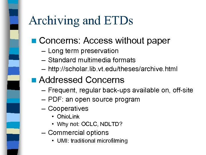 Archiving and ETDs n Concerns: Access without paper – Long term preservation – Standard