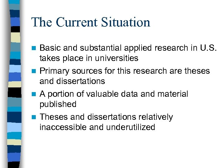 The Current Situation Basic and substantial applied research in U. S. takes place in