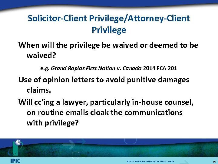 Solicitor-Client Privilege/Attorney-Client Privilege When will the privilege be waived or deemed to be waived?