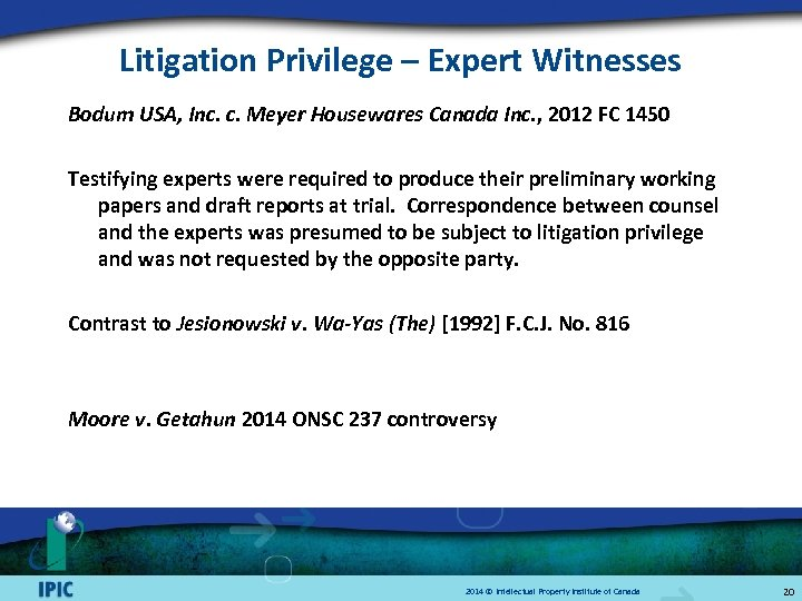 Litigation Privilege – Expert Witnesses Bodum USA, Inc. c. Meyer Housewares Canada Inc. ,