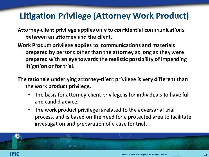 Litigation Privilege (Attorney Work Product) Attorney-client privilege applies only to confidential communications between an