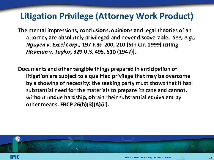 Litigation Privilege (Attorney Work Product) The mental impressions, conclusions, opinions and legal theories of