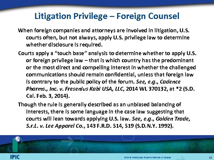 Litigation Privilege – Foreign Counsel When foreign companies and attorneys are involved in litigation,