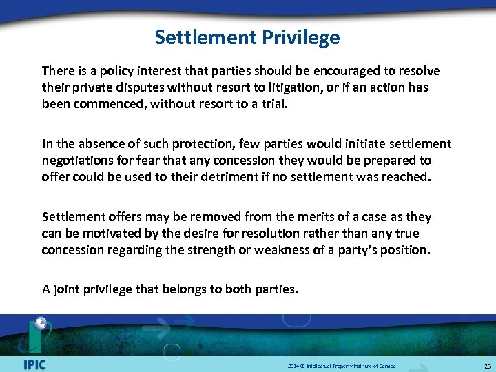 Settlement Privilege There is a policy interest that parties should be encouraged to resolve