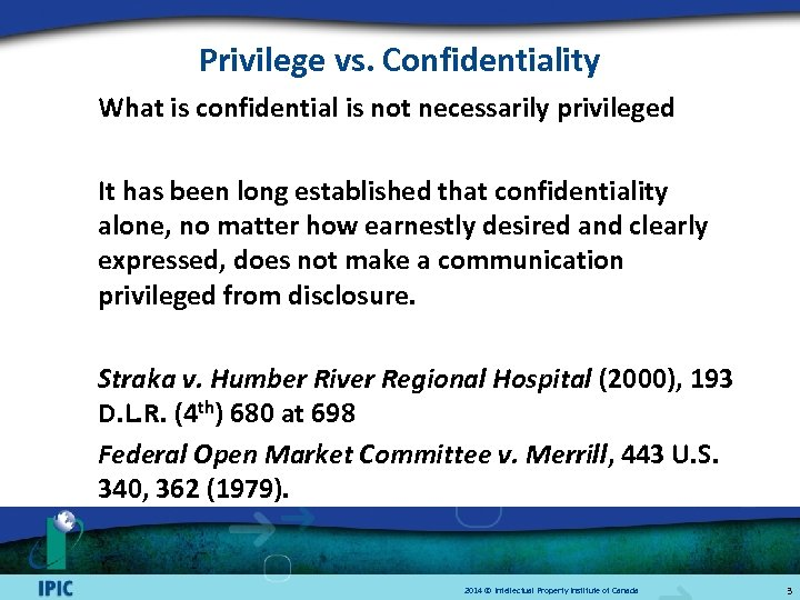 Privilege vs. Confidentiality What is confidential is not necessarily privileged It has been long