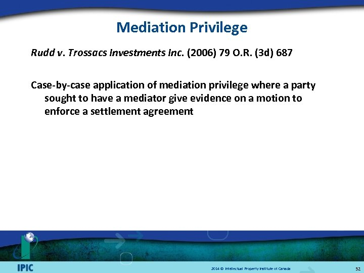 Mediation Privilege Rudd v. Trossacs Investments Inc. (2006) 79 O. R. (3 d) 687