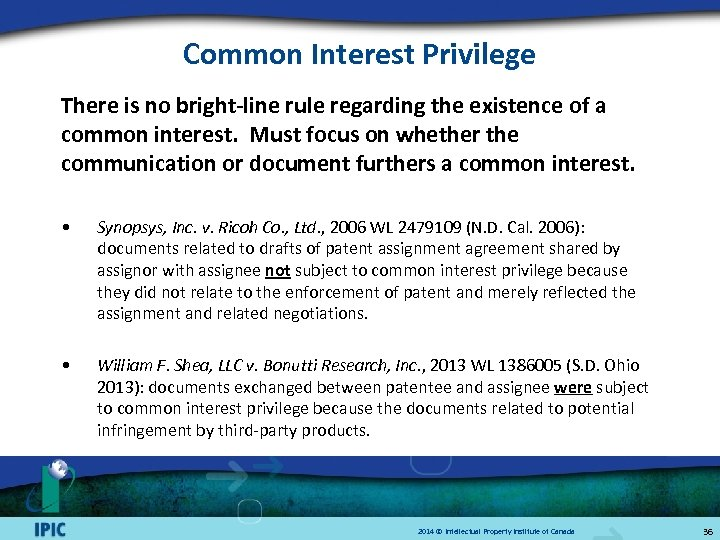 Common Interest Privilege There is no bright-line rule regarding the existence of a common