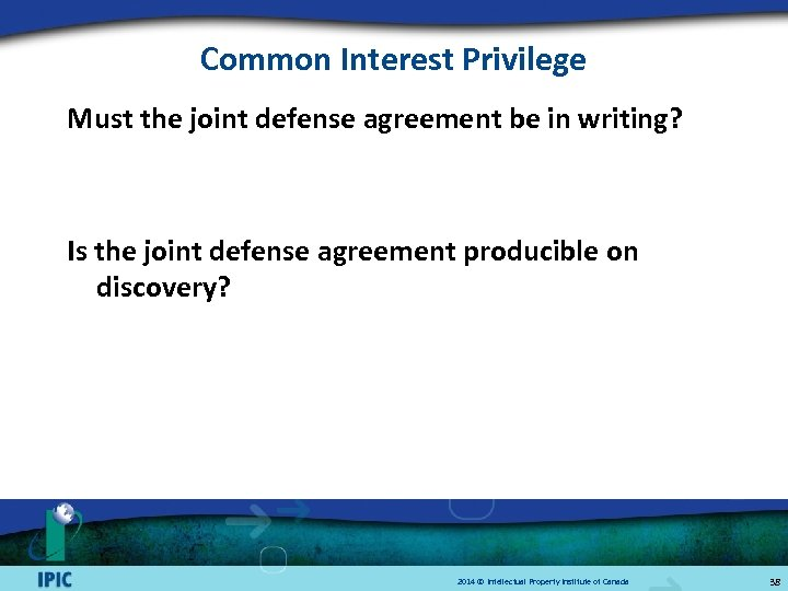 Common Interest Privilege Must the joint defense agreement be in writing? Is the joint