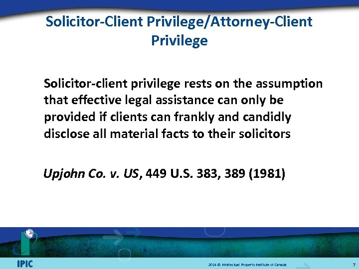 Solicitor-Client Privilege/Attorney-Client Privilege Solicitor-client privilege rests on the assumption that effective legal assistance can
