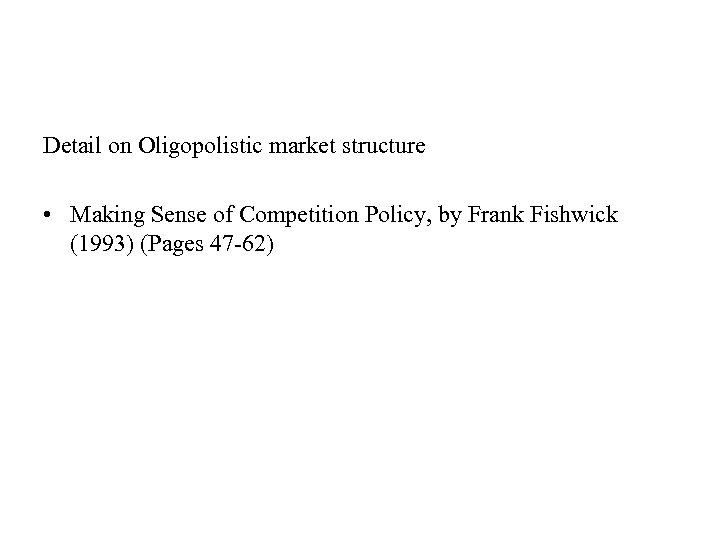 Detail on Oligopolistic market structure • Making Sense of Competition Policy, by Frank Fishwick