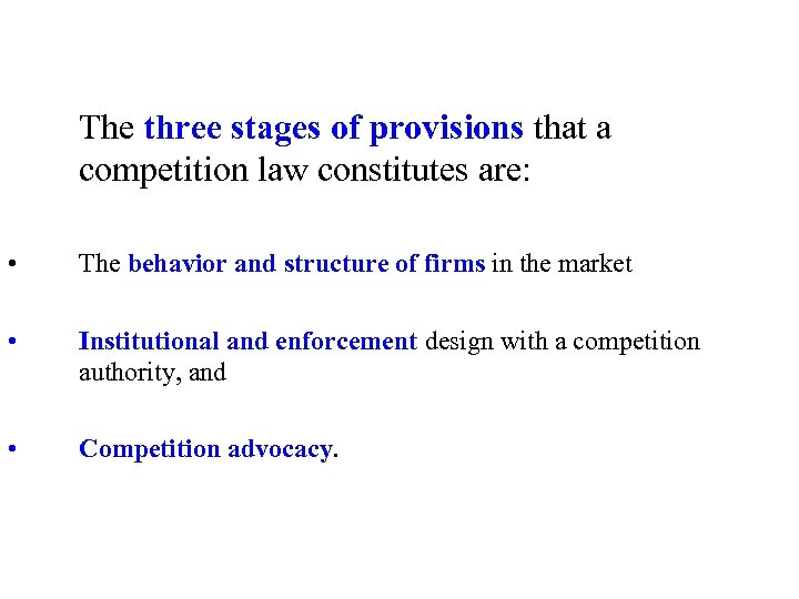 The three stages of provisions that a competition law constitutes are: • The behavior