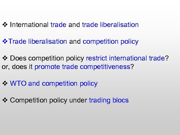 v International trade and trade liberalisation v. Trade liberalisation and competition policy v Does