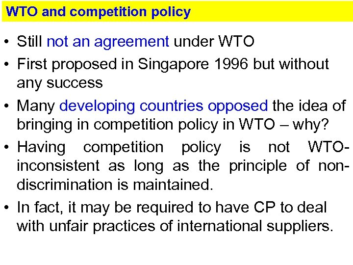 WTO and competition policy • Still not an agreement under WTO • First proposed