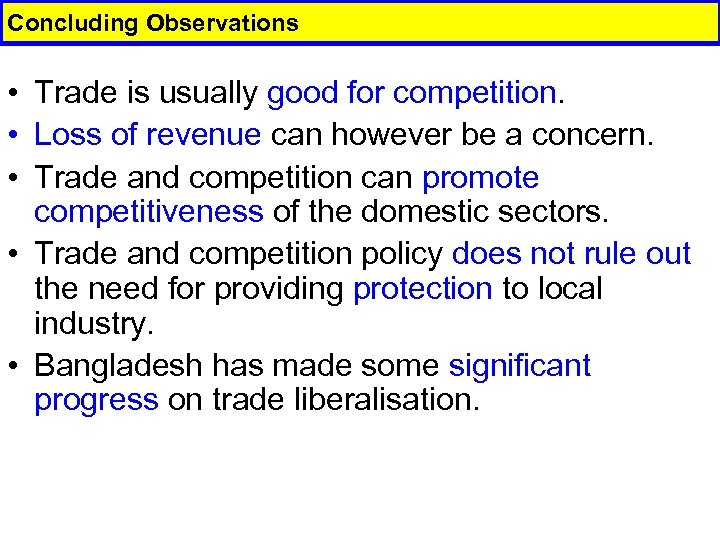 Concluding Observations • Trade is usually good for competition. • Loss of revenue can