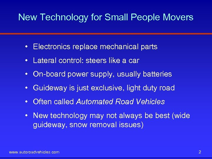 New Technology for Small People Movers • Electronics replace mechanical parts • Lateral control: