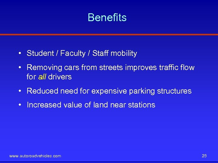 Benefits • Student / Faculty / Staff mobility • Removing cars from streets improves