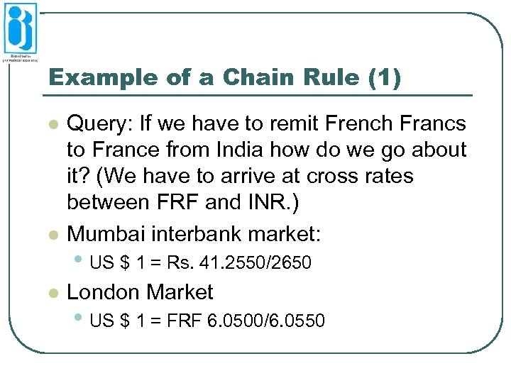 Example of a Chain Rule (1) l Query: If we have to remit French