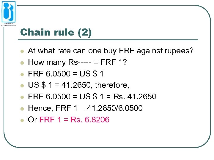 Chain rule (2) l l l l At what rate can one buy FRF