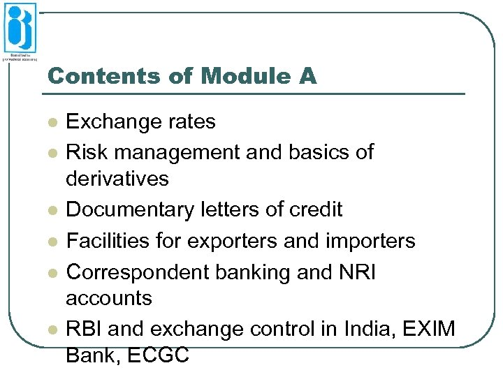 Contents of Module A l l l Exchange rates Risk management and basics of