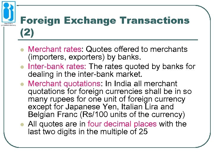 Foreign Exchange Transactions (2) l l Merchant rates: Quotes offered to merchants (importers, exporters)