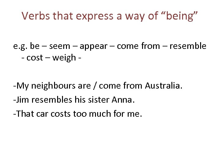 """Verbs that express a way of """"being"""" e. g. be – seem – appear"""