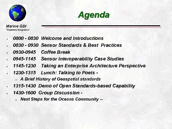 """Agenda Marine GDI """"Seamless Integration"""" l l l 0800 - 0830 - 0930 -0945"""
