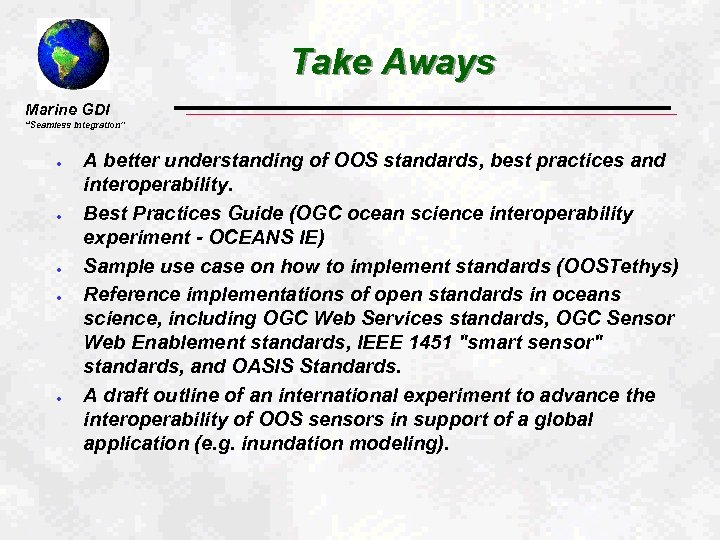 "Take Aways Marine GDI ""Seamless Integration"" l l l A better understanding of OOS"