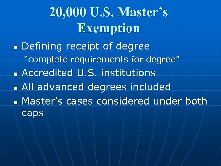 "20, 000 U. S. Master's Exemption n Defining receipt of degree ""complete requirements for"