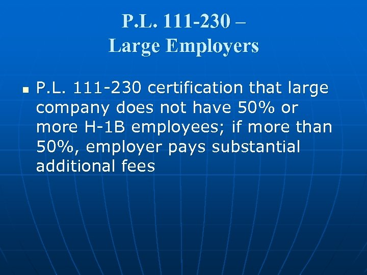 P. L. 111 -230 – Large Employers n P. L. 111 -230 certification that