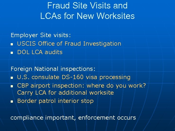 Fraud Site Visits and LCAs for New Worksites Employer Site visits: n USCIS Office