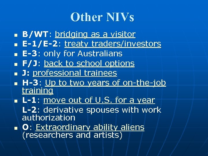 Other NIVs n n n n B/WT: bridging as a visitor E-1/E-2: treaty traders/investors