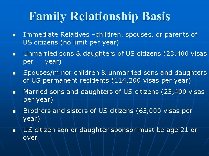 Family Relationship Basis n n n Immediate Relatives –children, spouses, or parents of US
