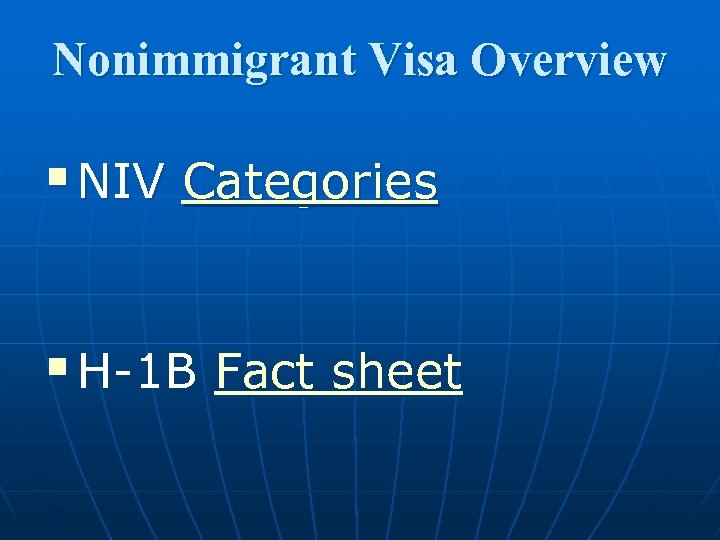 Nonimmigrant Visa Overview § NIV Categories § H-1 B Fact sheet