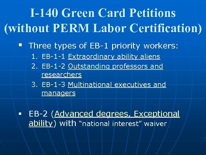 I-140 Green Card Petitions (without PERM Labor Certification) § Three types of EB-1 priority