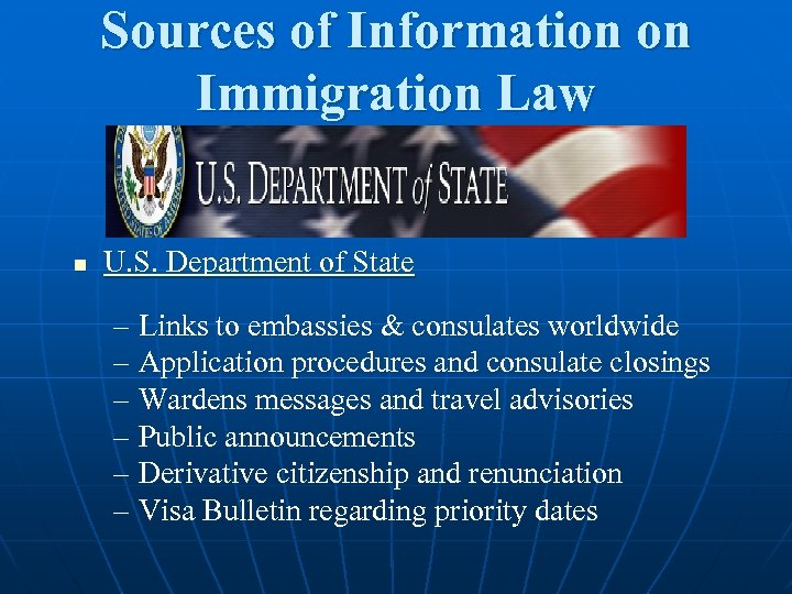 Sources of Information on Immigration Law n U. S. Department of State – Links
