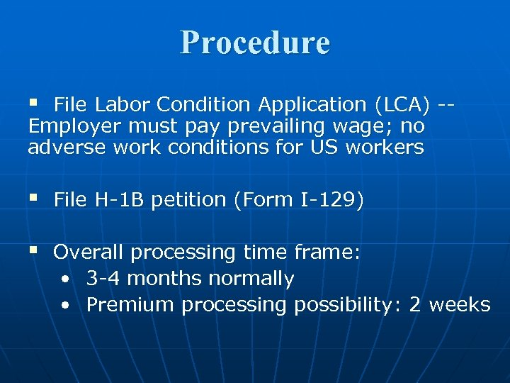 Procedure § File Labor Condition Application (LCA) -Employer must pay prevailing wage; no adverse