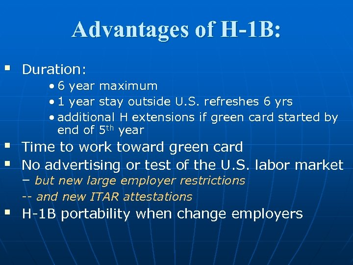 Advantages of H-1 B: § Duration: § § Time to work toward green card