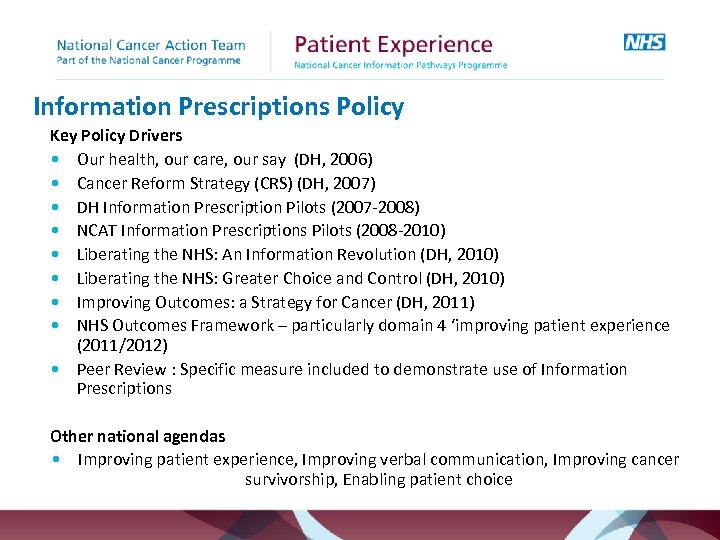 Information Prescriptions Policy Key Policy Drivers • Our health, our care, our say (DH,