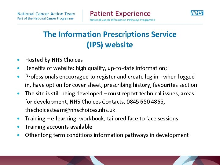 The Information Prescriptions Service (IPS) website • Hosted by NHS Choices • Benefits of